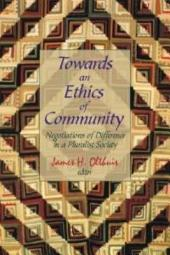 Towards an Ethics of Community: Negotiations of Difference in a Pluralist Society