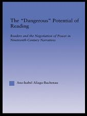 The Dangerous Potential of Reading: Readers & the Negotiation of Power in Selected Nineteenth-Century Narratives