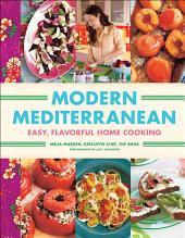 Modern Mediterranean: Easy, Flavorful Home Cooking
