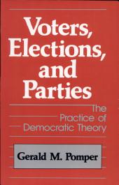 Voters, Elections, and Parties: The Practice of Democratic Theory