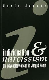 Individuation and Narcissism: The Psychology of Self in Jung and Kohut