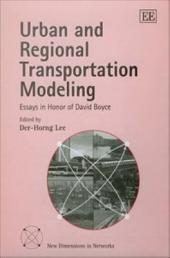 Urban and Regional Transportation Modeling: Essays in Honor of David Boyce