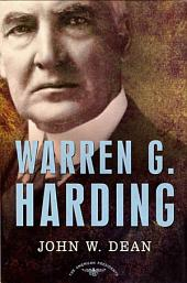 Warren G. Harding: The American Presidents Series: The 29th President, 1921-1923