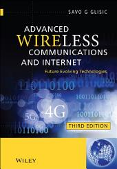 Advanced Wireless Communications and Internet: Future Evolving Technologies, Edition 3