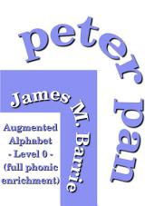 Peter Pan: (Peter and Wendy) Augmented Alphabet Level-0