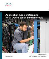 Application Acceleration and WAN Optimization Fundamentals