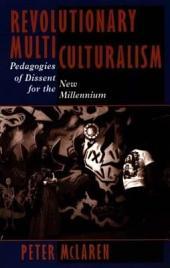 Revolutionary Multiculturalism: Pedagogies of Dissent for the New Millennium