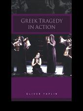 Greek Tragedy in Action: Edition 2