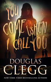 You Come When I Call You: A Novel of Supernatural Horror