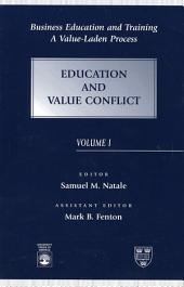 Business Education and Training: A Value-Laden Process, Education and Value Conflict