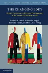 The Changing Body: Health, Nutrition, and Human Development in the Western World since 1700