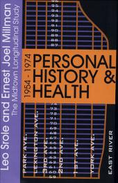 Personal History & Health: The Midtown Longitudinal Study, 1954-1974
