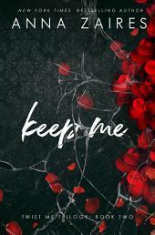 Keep Me (Twist Me #2)