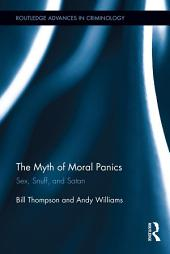The Myth of Moral Panics: Sex, Snuff, and Satan