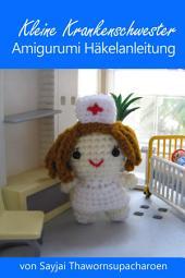 Kleine Krankenschwester Amigurumi Häkelanleitung