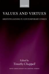 Values and Virtues: Aristotelianism in Contemporary Ethics