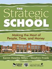 The Strategic School: Making the Most of People, Time, and Money