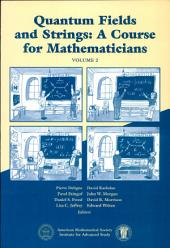 Quantum Fields and Strings: A Course for Mathematicians, Volume 2