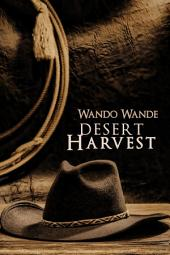 Desert Harvest: A Young Adult Western of Desperation and Redemption