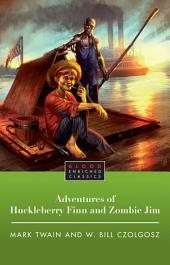 The Adventures of Huckleberry Finn and Zombie Jim