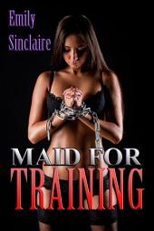 Maid for Training
