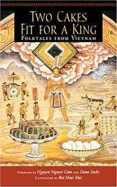 Two Cakes Fit for a King: Folktales from Vietnam