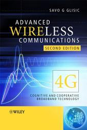 Advanced Wireless Communications: 4G Cognitive and Cooperative Broadband Technology, Edition 2