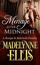 Menage After Midnight: Romps and Rakehells