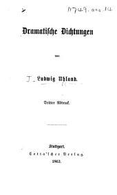 """Dramatische Dichtungen ... Dritter Abdruck. [Containing """"Ernst, Herzog von Schwaben"""" and """"Ludwig der Baier.""""]"""