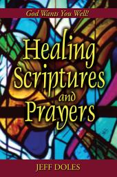 Healing Scriptures and Prayers: God Wants You Well