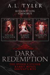 Dark Redemption: The Spider Catcher, Rabbit Bones, Serpent's Bite
