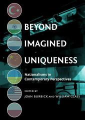 Beyond Imagined Uniqueness: Nationalisms in Contemporary Perspectives