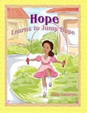Hope Learns to Jump Rope: Children's Book