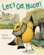 Let's Go, Hugo!