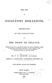 The art of single-entry book-keeping: improved by the introduction of the proof or balance: Designed for the use of merchants, clerks and schools ...