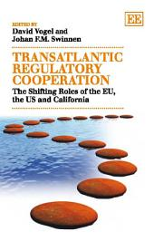 Transatlantic Regulatory Cooperation: The Shifting Roles of the EU, the US and California