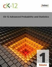 CK-12 Probability and Statistics - Advanced (Second Edition), Volume 1 Of 2