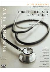 A Life in Medicine: A Literary Anthology