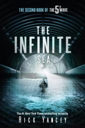 The Infinite Sea: The Second Book of the 5th Wave