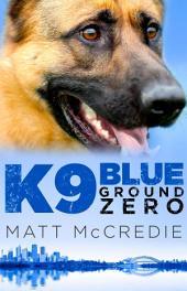 K9 Blue: Ground Zero