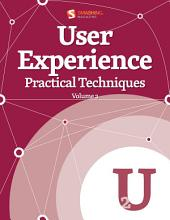 User Experience, Practical Techniques: Volume 2