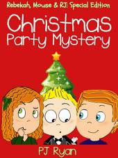 Christmas Party Mystery (Rebekah, Mouse & RJ: Special Edition)