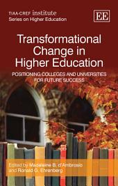 Transformational Change in Higher Education: Positioning Colleges and Universities for Future Success