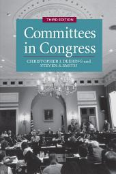 Committees in Congress: Edition 3