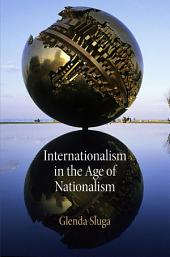 Internationalism in the Age of Nationalism