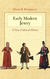 Early Modern Jewry: A New Cultural History