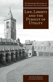 Life, Liberty and the Pursuit of Utility: Happiness in Philosophical and Economic Thought