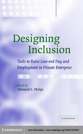 Designing Inclusion: Tools to Raise Low-end Pay and Employment in Private Enterprise