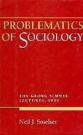 Problematics of Sociology: The Georg Simmel Lectures, 1995