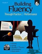 Building Fluency Through Practice & Performance: Grade 4: Grade 4